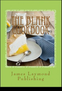The Blank Cookbook: For Your Recipes
