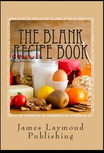 The Blank Recipe Book: My Own Cookbook
